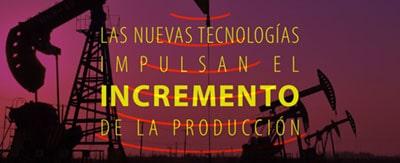 LAS NUEVAS TECNOLOGÍAS IMPULSAN EL INCREMENTO DE LA PRODUCCIÓN